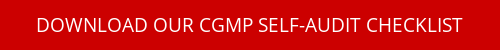 Red rectangular button with text Download Our CGMP Self-Audit Checklist